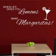 When Life Gives you Lemons Make Margaritas ~ Wall sticker / decals